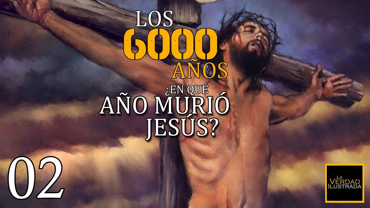 2. ¿En que año murió Jesús?