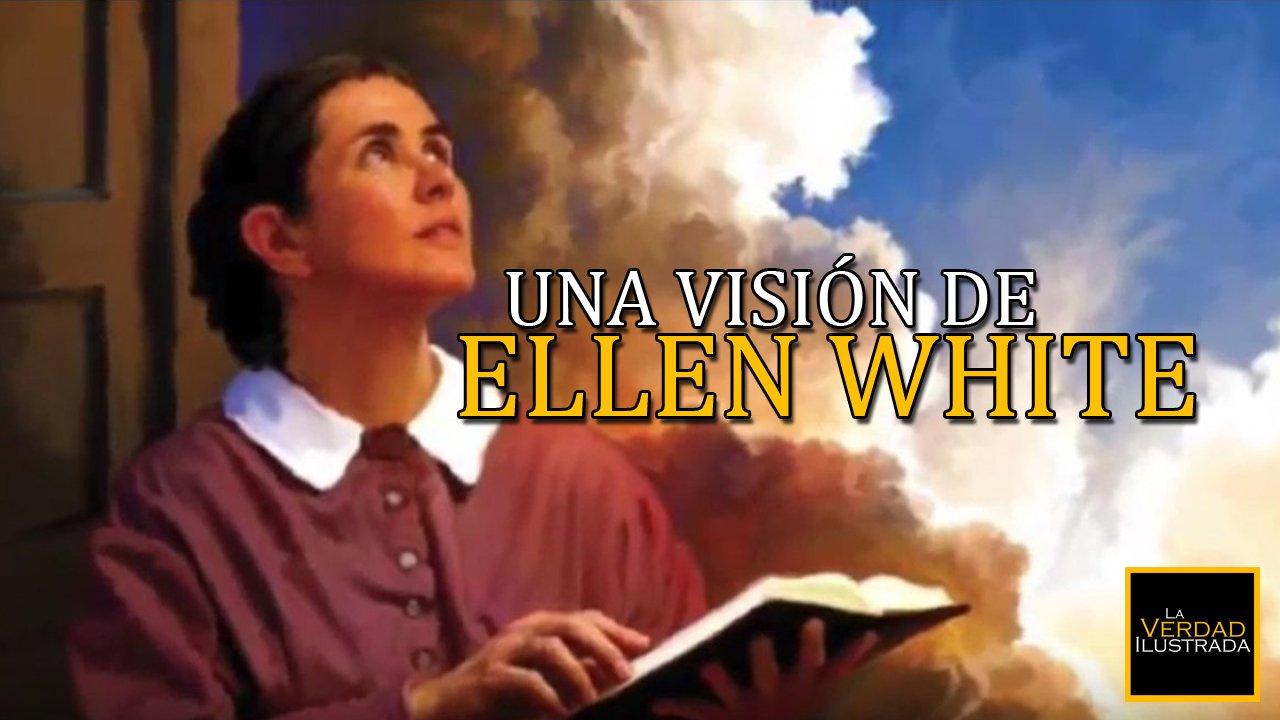 Una visión de Ellen White
