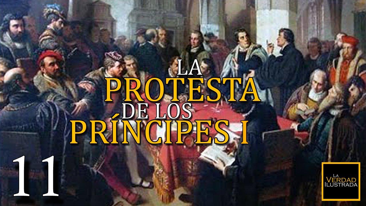 11.- La Protesta de los Príncipes (Parte 1)