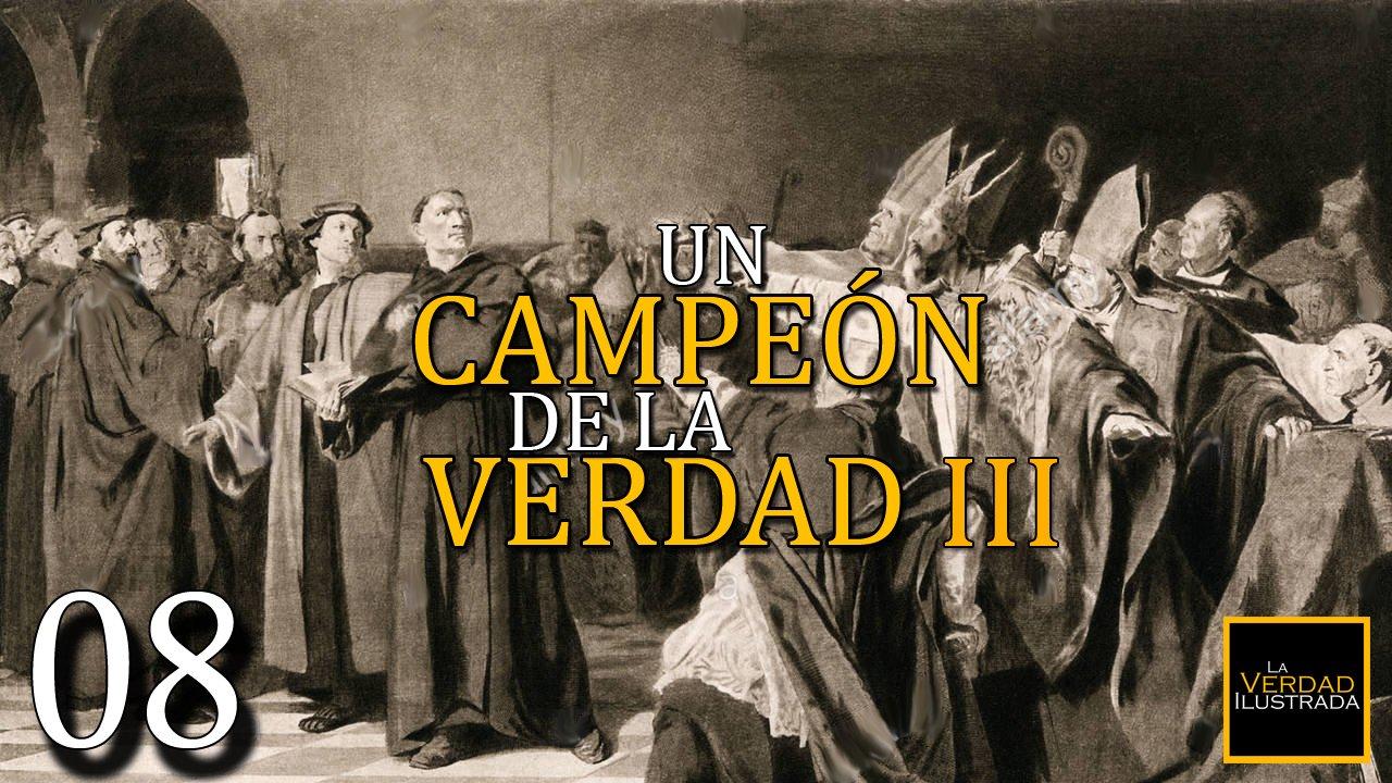 8.- Un Campeón de la Verdad (Parte 3)