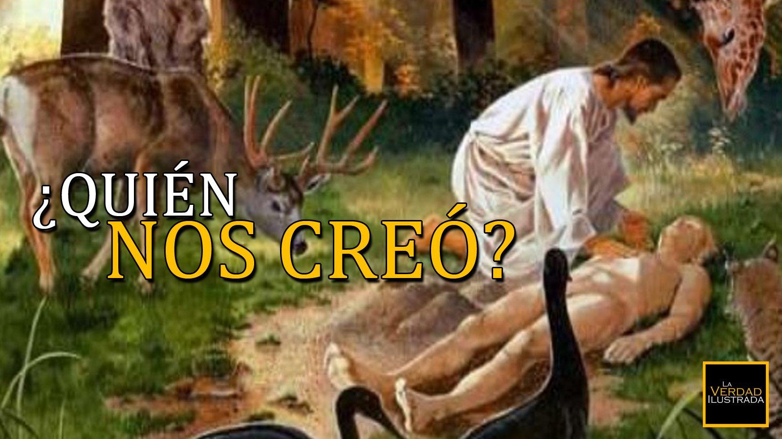 ¿Quién nos creó?