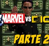 3. DC Marvel vs Dios – Matrix parte 2