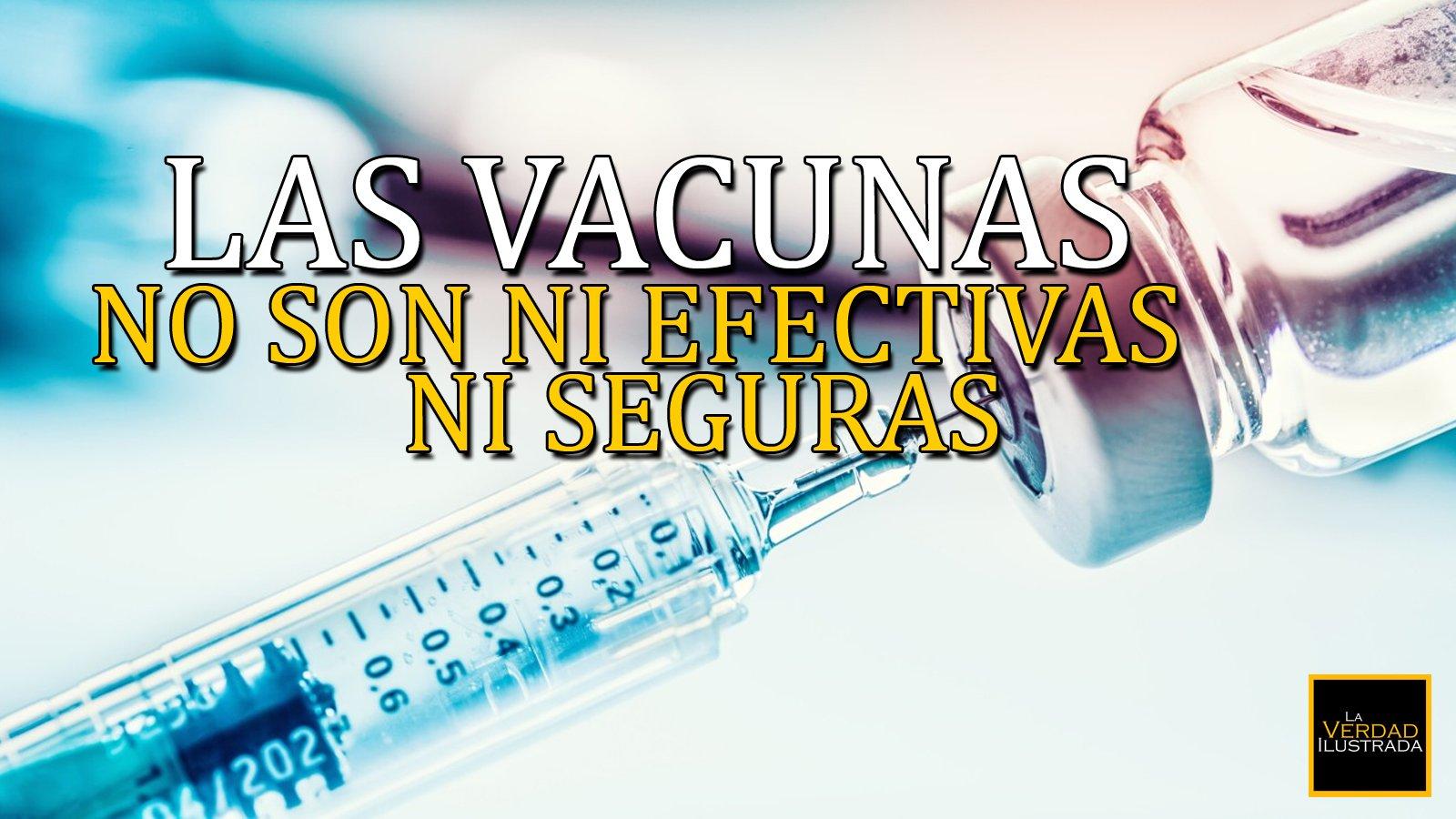 Las vacunas no son ni efectivas ni seguras