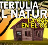 Tertulia al natural - La casa en el campo