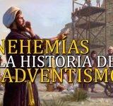 Nehemías y la historia del adventismo