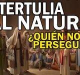 Tertulia al natural – ¿Quién nos perseguirá?