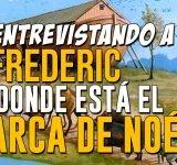 Entrevistando a Frederic sobre el arca de Noé