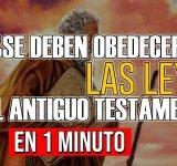 ¿Se deben obedecer las leyes del Antiguo Testamento?