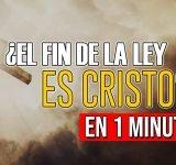 ¿El fin de la ley es Cristo?